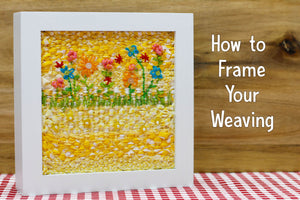 How to Frame Your Weaving