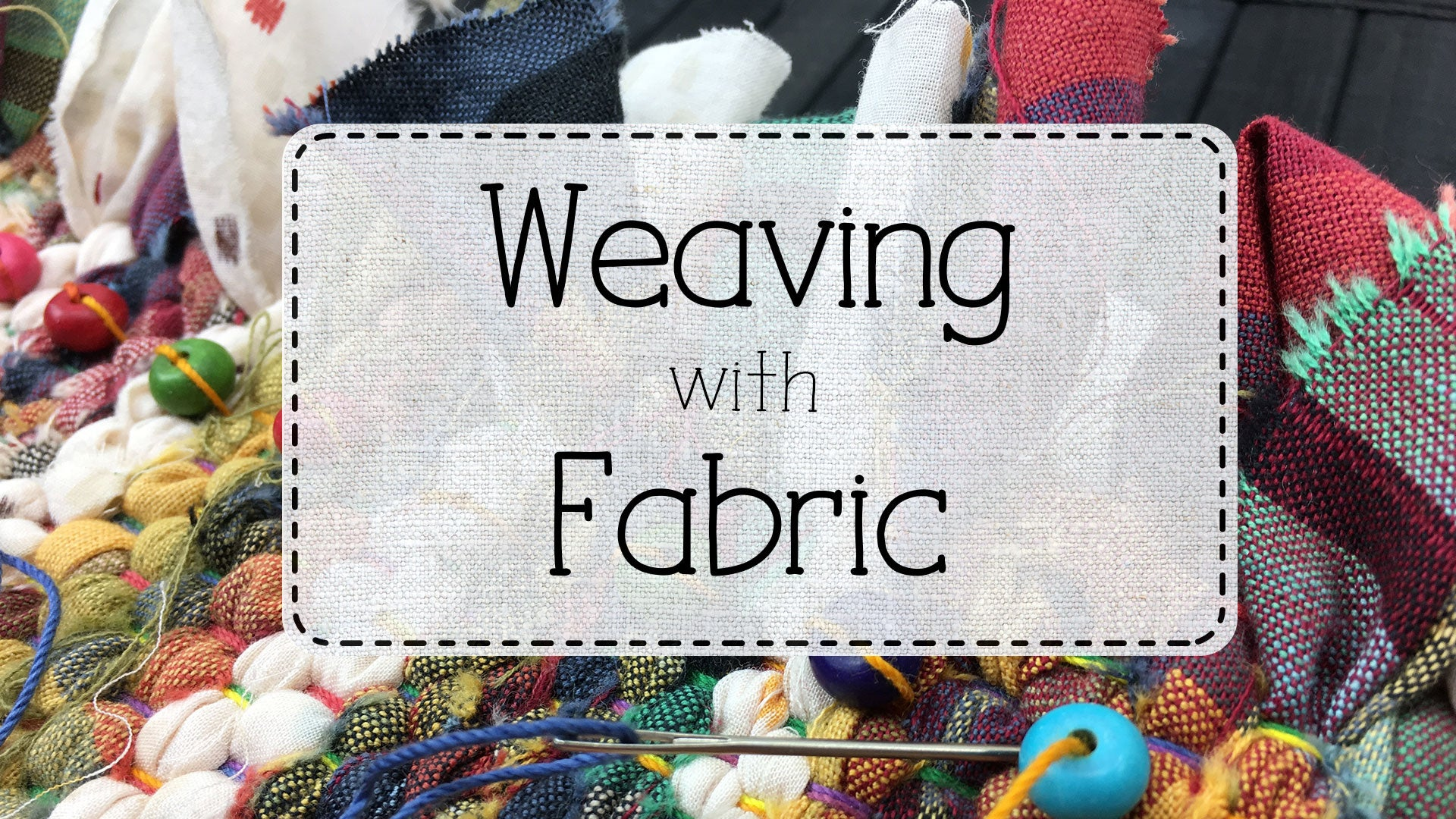 Weaving with Fabric course