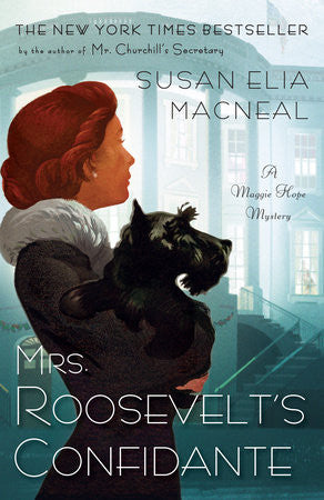 Mrs. Roosevelt's Confidante : A Maggie Hope Mystery