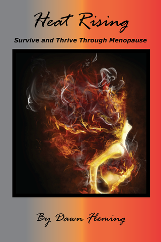 Heat Rising: Survive And Thrive Through Menopause
