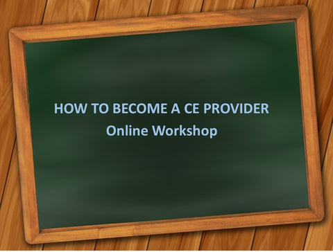 How to Become a CE Provider Online Workshop