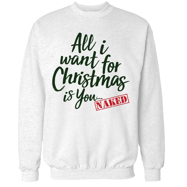 All I Want for Christmas Unisex Sweatshirt