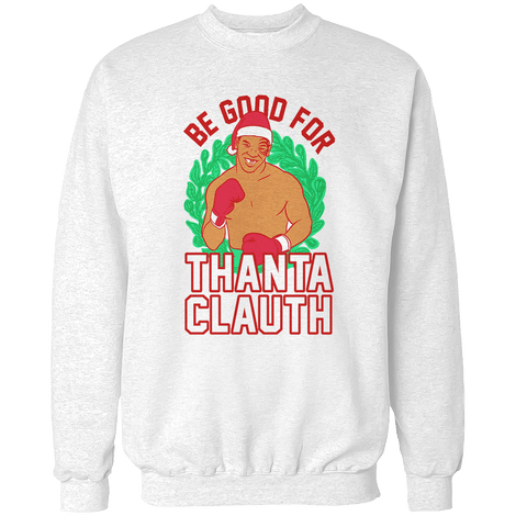 Be Good for Thanta Clauth V2 Unisex Sweatshirt