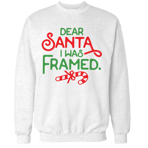 Dear Santa, I was Framed Unisex Sweatshirt