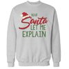 Let Me Explain Unisex Sweatshirt