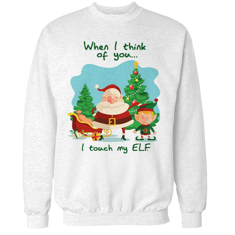 I Touch my Elf Unisex Sweatshirt