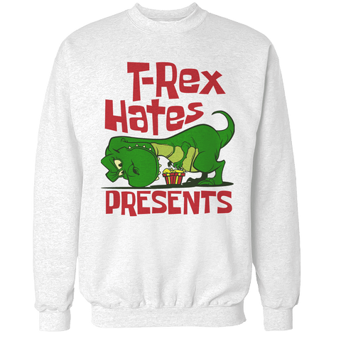 T-Rex Hates Presents Unisex Sweatshirt