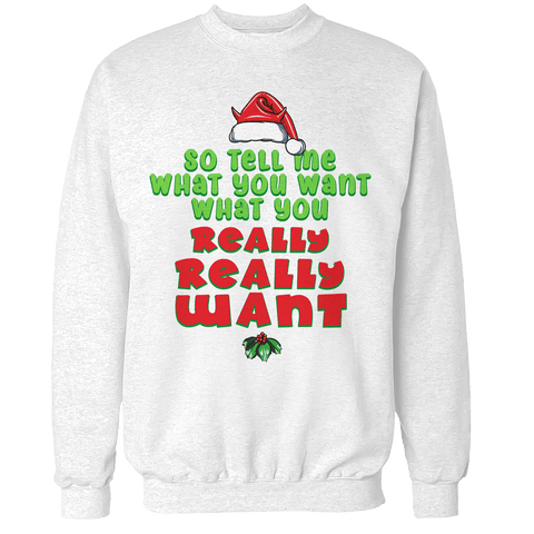 Tell Me What You Want Unisex Sweatshirt