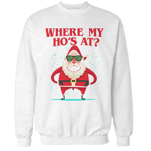 Where My Ho's at? Unisex Sweatshirt