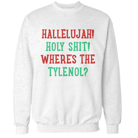 Where's the Tylenol ? Unisex Sweatshirt