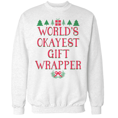 World's Okayest Gift Wrapper Unisex Sweatshirt
