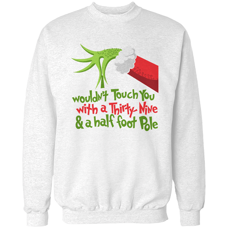 Would Not Touch You Unisex Sweatshirt