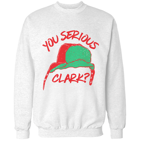 You Serious Clark Unisex Sweatshirt