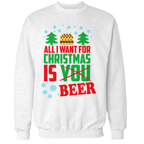 All I Want is Beer Unisex Sweatshirt