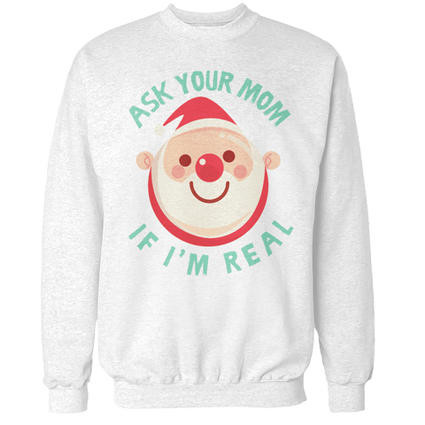 Ask Your Mom Unisex Sweatshirt