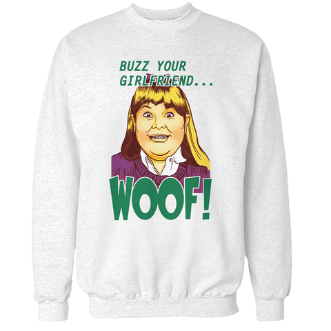Buzz your Girlfriend Unisex Sweatshirt