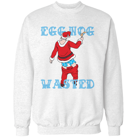Eggnog Wasted V2 Unisex Sweatshirt