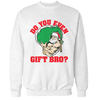 Bro, Do You Even Gift? Unisex Sweatshirt
