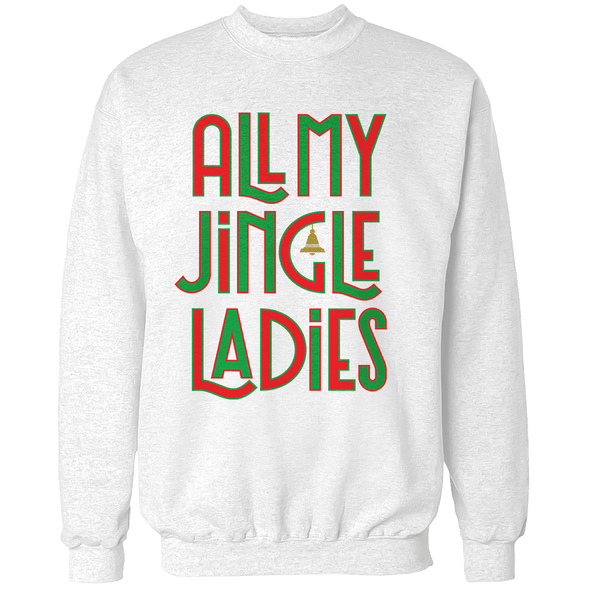 All My Jingle Ladies Unisex Sweatshirt