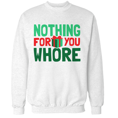 Nothing For You Unisex Sweatshirt
