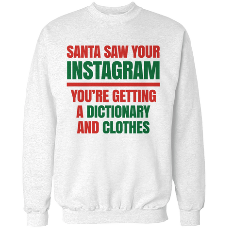 Santa Saw Your Instagram Unisex Sweatshirt