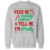 Tell Me I'm Pretty Unisex Sweatshirt