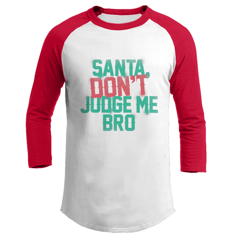 Santa Don't Judge Me Bro - Kids