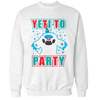Yeti to Party Unisex Sweatshirt