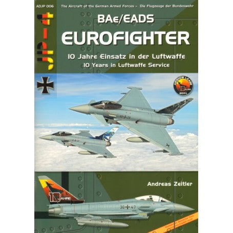 BAE/EADS EUROFIGHTER TYPHOON 10 YEARS IN LUFTWAFFE SERVICE BY AIRDOC PUBLICATION