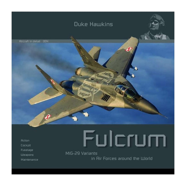 DUKE HAWKINS FULCRUM: MIG 29 VARIANTS IN AIRFORCES AROUND THE WORLD HP004
