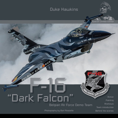 "DUKE HAWKINS F-16 ""DARK FALCON"" BELGAIN AIR FORCE DEMO TEAM SPECIAL ED BOOK DH-SLE001"