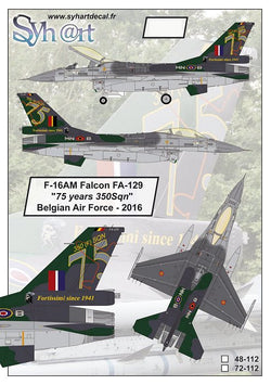 "1/72 SYHART DECALS F-16AM FALCON FA-129 ""75 YEARS 350 SQN"" BELGIAN AIRFORCE - 2016 72-112"