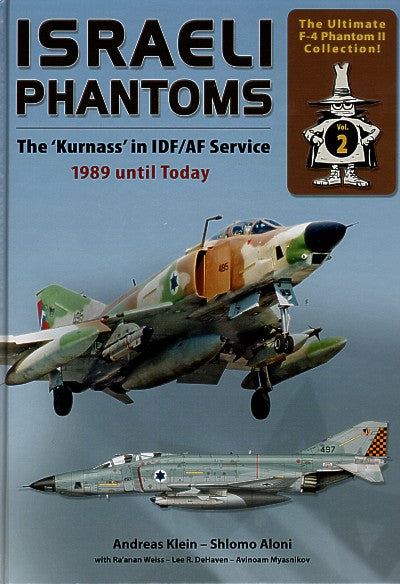 ISRAELI PHANTOMS: THE KURNASS IN IDF/AF SERVICE 1989 UNTIL TODAY VOL:2