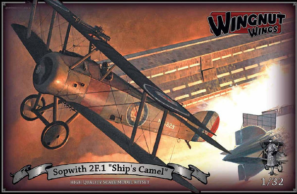 "1/32 WINGNUT WINGS SOPWITH 2F.1 ""SHIP'S CAMEL"""