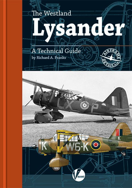 THE WESTLAND LYSANDER: A TECHNICAL GUIDE BY RICHARD FRANKS: VALIANT WINGS PUBLISHING VWPAD-09