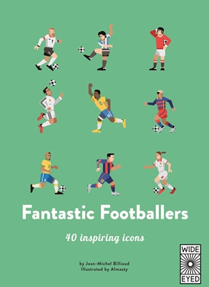 40 INSPIRING ICONS: FANTASTIC FOOTBALLERS