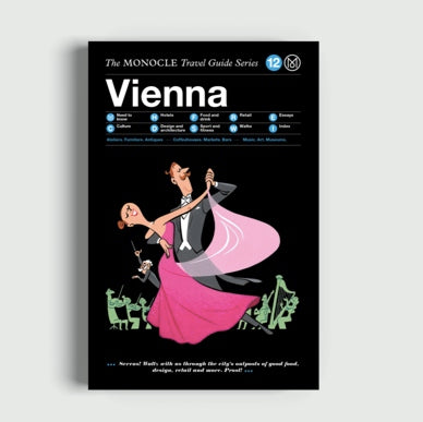 VIENNA: THE MONOCLE TRAVEL GUIDE SERIES