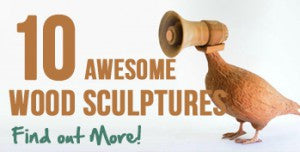 10 Awesome Wood Sculptures