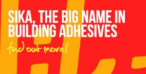 SIKA, The Big Name In Building Adhesives