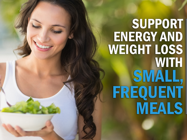 Support Energy and Weight Loss with Small, Frequent Meals