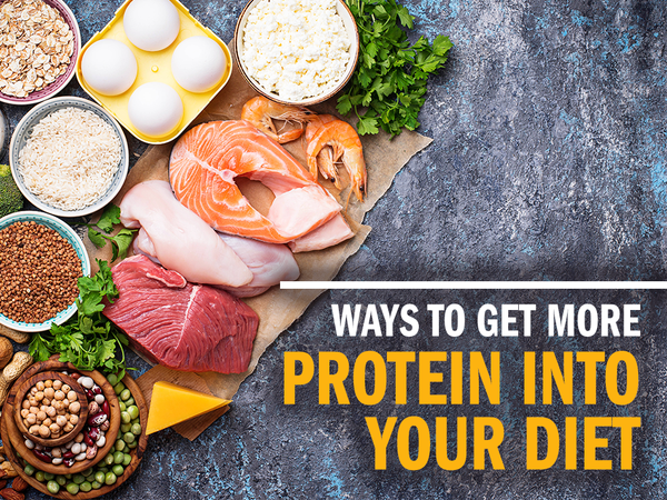 Ways to Get More Protein into Your Diet