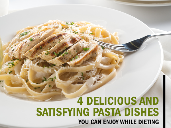 4 Delicious and Satisfying Pasta Dishes You Can Enjoy While Dieting