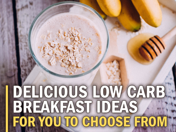 Delicious Low Carb Breakfast Ideas for You to Choose From