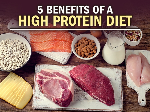 5 Benefits of a High Protein Diet