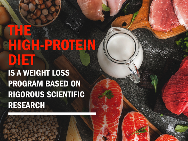 The High-Protein Diet is a Weight Loss Program Based on Rigorous Scientific Research