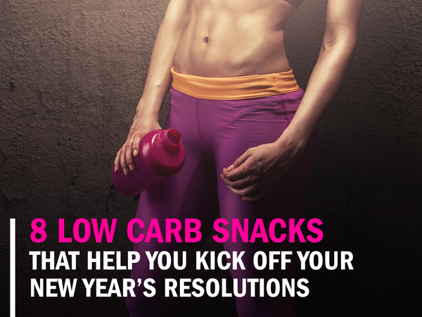 8 Low Carb Snacks That Help You Kick Off Your New Year's Resolution
