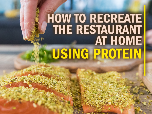 How to Recreate the Restaurant Experience at Home Using Protein-Packed Ingredients