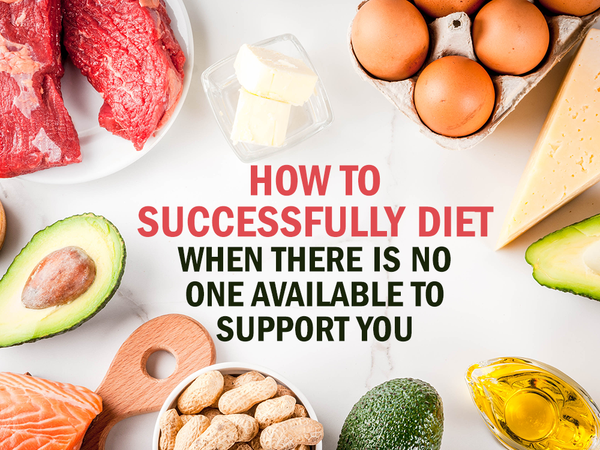 How to Diet Successfully When There is No One Available to Support You
