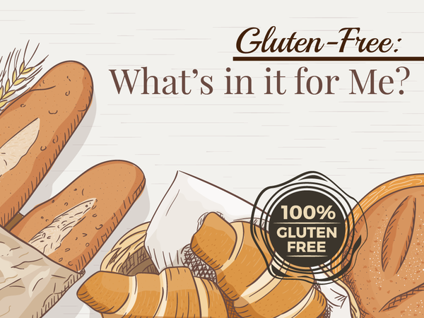 Gluten-Free: What's in it for Me?
