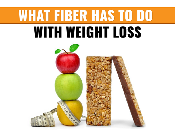 What Fiber Has to Do with Weight Loss